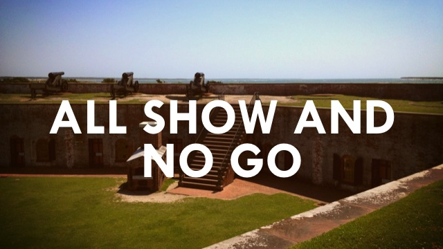 All Show And No Go